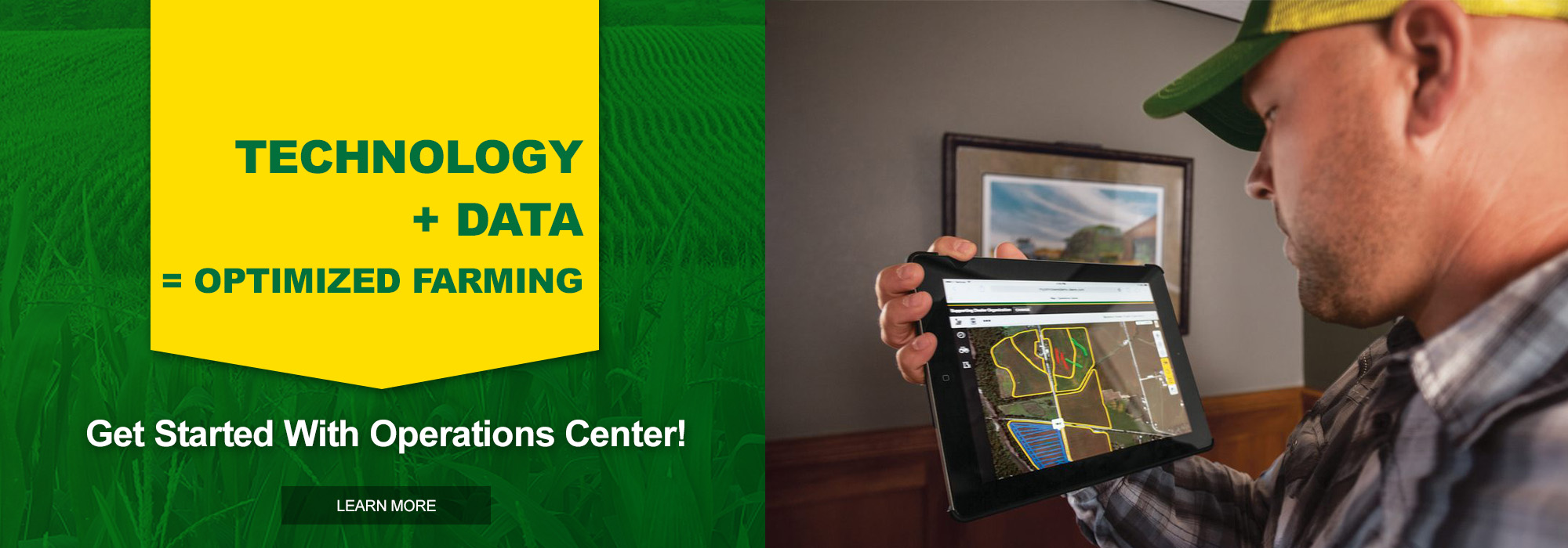 Get to know your AG data. Our Technology + Your Services = Optimized Farming. Get started with Operations Center!
